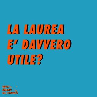 LA LAUREA E' DAVVERO UTILE? con Alessandro Gori