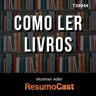 T3#044 Como ler livros | Mortimer Adler