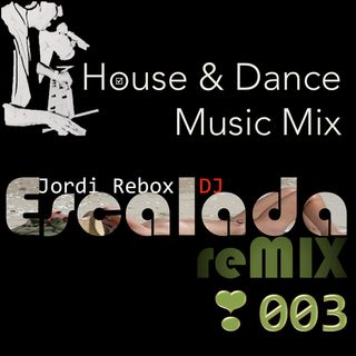 House & Dance Music Mix Escalada reMIX 003