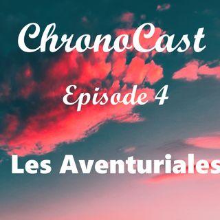 ChronoCast - 4 - Les Aventuriales