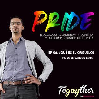 ¿Qué es el Orgullo? Ft. José Carlos Soto