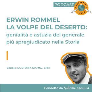 Erwin Rommel: La volpe del deserto | 1: Il Personaggio