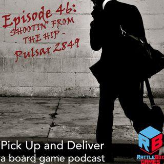 046: Shootin' from the Hip - Pulsar 2849