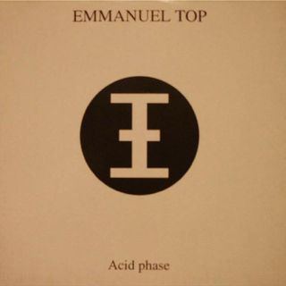 Emmanuel Top - Acid Phase