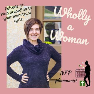 Episode 41: Plan according to where you are in your menstrual cycle