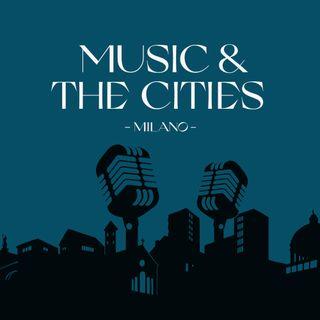 Music & The Cities (EN) | Milano