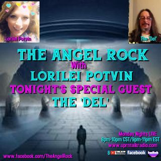 """The Angel Rock With Lorilei Potvin""""TONIGHT, Monday, June 7th/2021 from 8pm-10pm CST,When I have My very Special Guest, The 'Del' on Tonight,"""