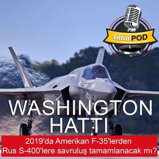 2019'da Amerikan F-35'lerden Rus S-400'lere savruluş tamamlanacak mı?