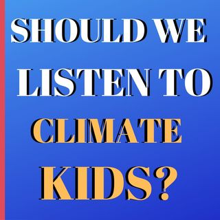 Should We Listen To Climate Kids?