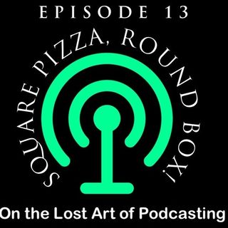 Episode 13 - Square pizza, Round box!
