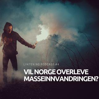 Vil Norge overleve innvandringen? Podcast #4 (11.03.2019)