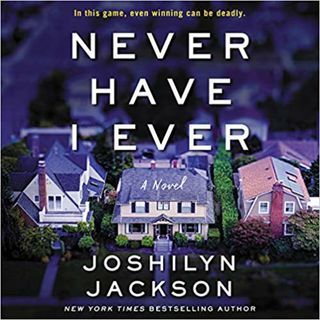 Joshilyn Jackson - NEVER HAVE I EVER