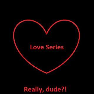 "A Series Called ""LOVE"" - EP1"