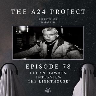 78 - Logan 'The Lighthouse' Hawkes Interview
