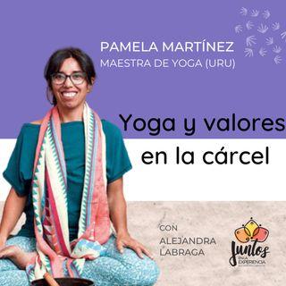 Ep. 016 Yoga en la cárcel o cómo plantar una semilla de cambio con Pamela Martínez