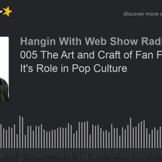 005 The Art and Craft of Fan Fiction and It's Role in Pop Culture