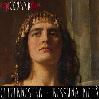 Clitennestra - Nessuna Pietà