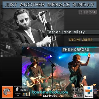 Just Another Menace Sunday 830 w : Father John Misty / The Horrors