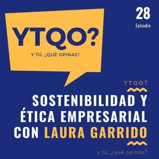 Sostenibilidad y ética empresarial con Laura Garrido