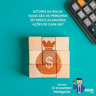 159 Setores da bolsa: quais são os principais setores e as maiores ações de cada um?