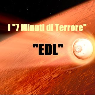 """Mars 2020 EDL, ovvero, i """"7 Minuti di Terrore"""". Puntata 4"""