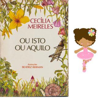 Ou isto ou aquilo de Cecília Meireles - A bailarina