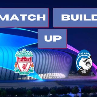 Liverpool v Atalanta | Match Build Up
