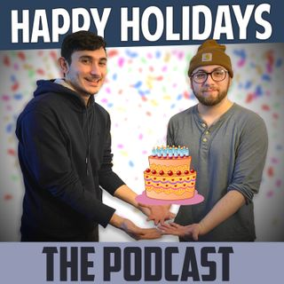 Happy Holidays: The Podcast
