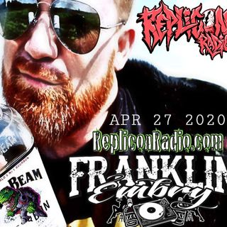 Franklin Embry / Dem Bourbon Boyz 4/24/20 Replicon Radio