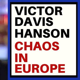 CHAOS IN EUROPE - VICTOR DAVIS HANSON