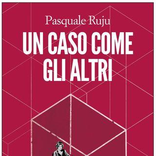 Pasquale Ruju - Un caso come gli altri