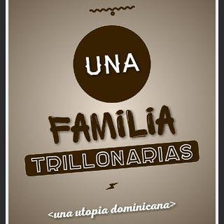 Una Familia. Trillonarias