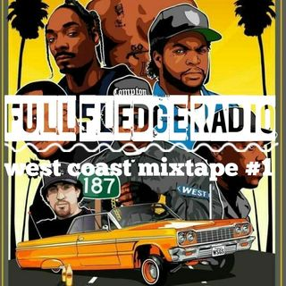 Full Fledge Friday Ep. 24: West Coast Mixtape #1