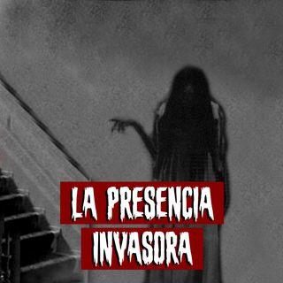La presencia invasora | Historias reales de terror