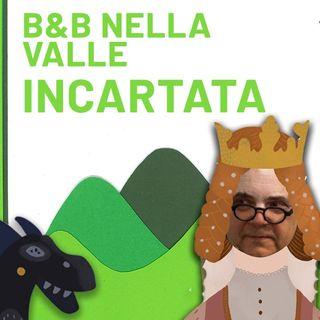B&B (Biancaneve e la Bella Addormentata) nella Valle incaRtata - Episodio 2
