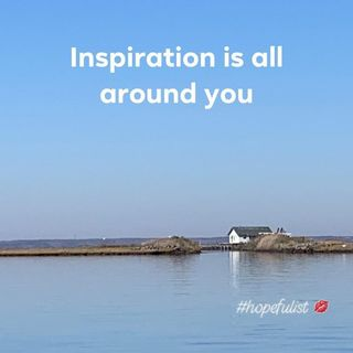 Where to find inspiration? It's EVERYWHERE! Ep. 392