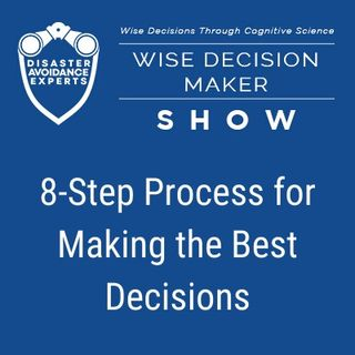 #4: 8-Step Process for Making the Best Decisions
