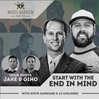 WBP - Start With The End In Mind with Steve Harward & JJ Childers