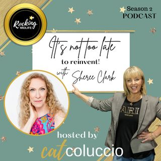 It's not too late to Reinvent with Sheree Clark