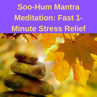Soo Hum 1 Minute Mantra Meditation