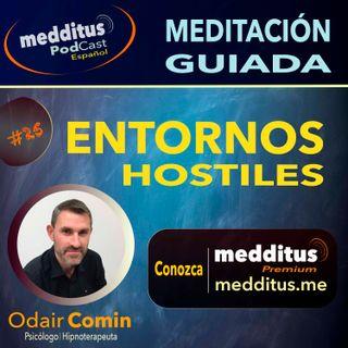 #25 Meditación Guiada para Protegerse de Entornos Hostiles | Odair Comin