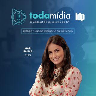 Toda Mídia #06 | Novas Linguagens do Jornalismo com Mari Palma