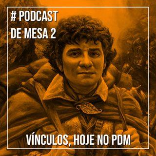 Podcast de Mesa 002 - Vínculos, hoje no Podcast de Mesa