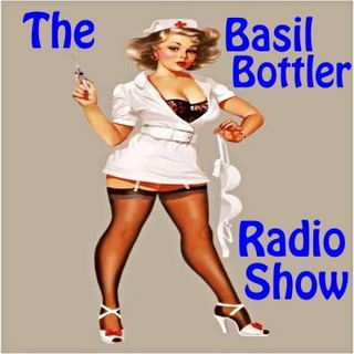 The Basil Bottler Radio Show - Doctors and Nurses