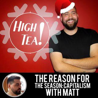 The Reason for the Season: Capitalism with Matt