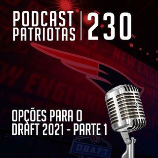 230 - Opções para o Draft 2021 pt1