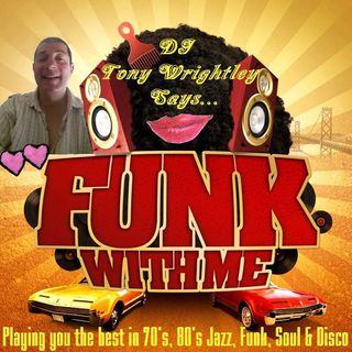 Tony Wrightley's Saturday Night Funkin Soul Show No19