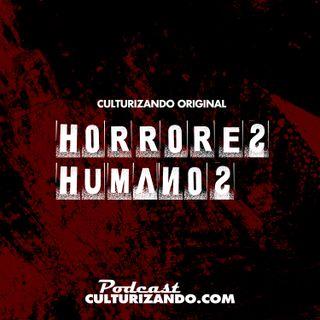 Horrores Humanos • Culturizando