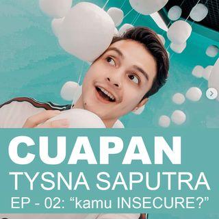 "EP 2 - ""Kamu INSECURE?"""