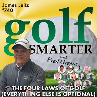 The Four Laws of Golf (Everything Else is Optional) with James Leitz